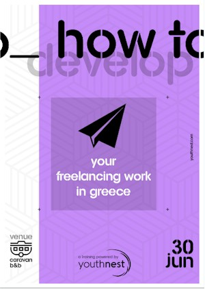 Workshop by Youthnest: «How to develop your freelance work in Greece»
