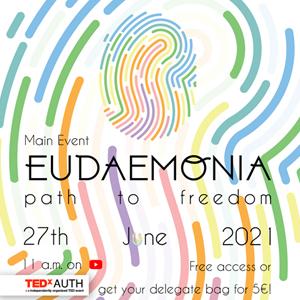Eudaemonia: Βαδίστε στο μονοπάτι προς την ελευθερία με το TEDxAUTH 2021!